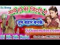 Aaye Ho Mere Zindagi Me Tum Bahar Banke - Udit Naryan - Raja Hindustani - Mix By Dj Rk Nk Raja