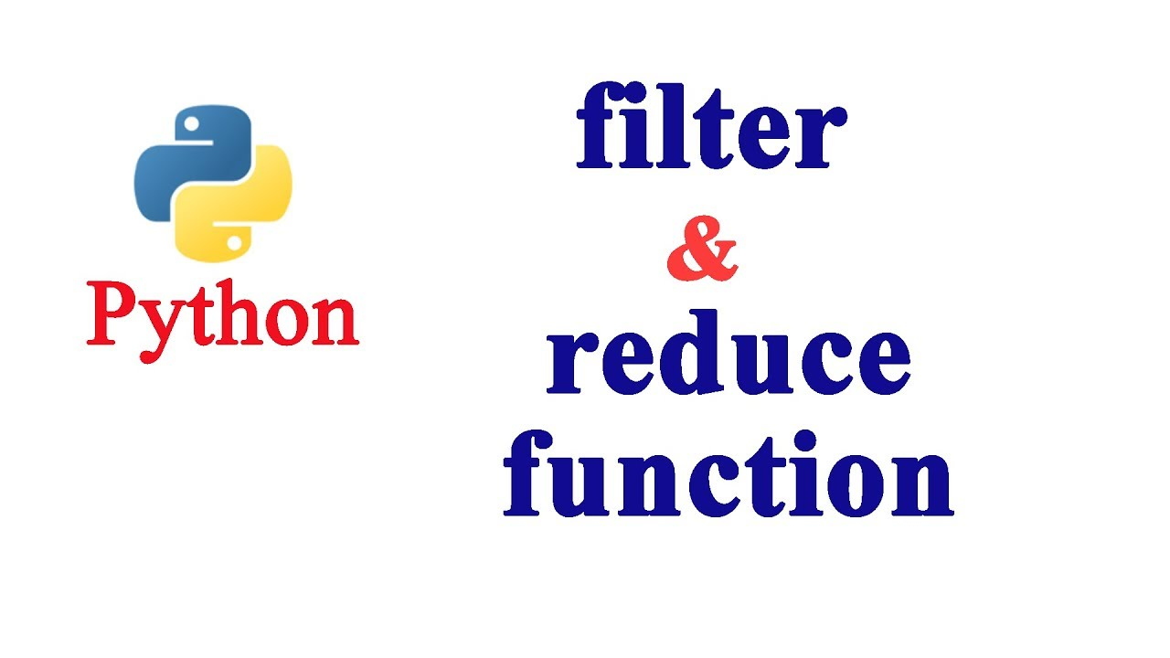 Python Tutorial - Filter and Reduce Function