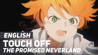 """Gambar cover The Promised Neverland - """"Touch Off""""   ENGLISH Ver   AmaLee"""
