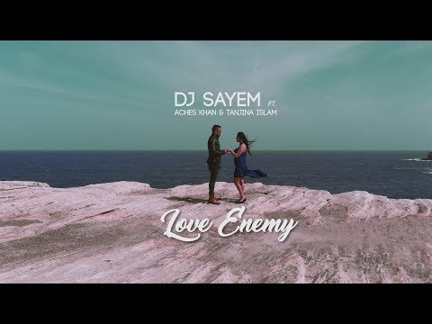 Love Enemy DJ Sayem Ft. Aches Khan & Tanjina Islam mp3 letöltés
