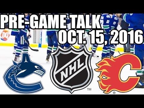 Vancouver Canucks VS Calgary Flames Pre-Game Talk - October 15, 2016