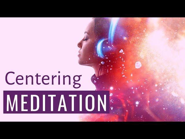 Centering Meditation (Short Guided Meditation) 3 minute meditation
