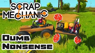 Dumb Nonsense - Let's Play Scrap Mechanic Multiplayer - Gameplay Part 155