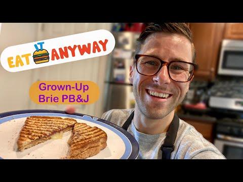 Eat it Anyway: Grown Up Brie PB&J
