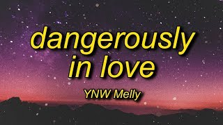 YNW Melly - Dangerously In Love (Lyrics) | i'm moving too fast got 3 on the dash