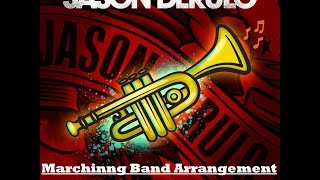 Trumpets (Jason Derulo) - Marching Band Arrangement / Sheet Music