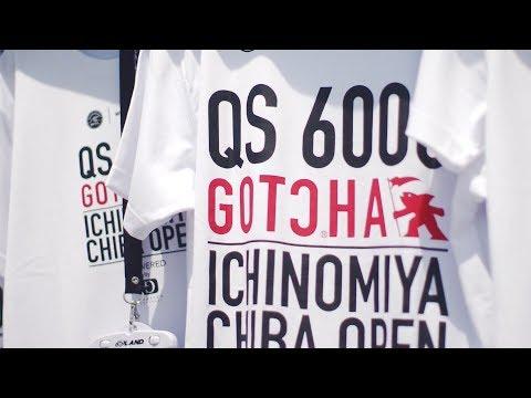 DAY 1 of 7 Highlights - GOTCHA ICHINOMIYA CHIBA OPEN Powered Gravity Channel