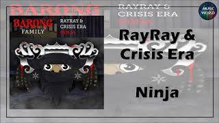 RayRay & Crisis Era - Ninja
