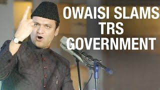 Owaisi fires on TRS government over disrespecting MIM - T Assembly Sessions