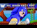 SONIC BOOM - FAST RAP | Dan Bull