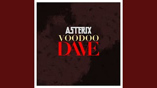 Provided to YouTube by Horus Music Ltd Voodoo Dave · Asterix Voodoo...