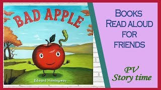 🍎BAD APPLE - A Tale of Friendship by Edward Hemingway - Children's Books Read Aloud