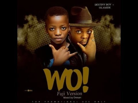 Destiny Boy - Wo ! [ Olamide's Cover ] Fuji Version