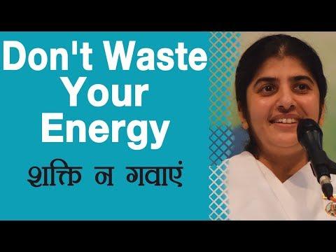 Don't Waste Your Energy: Ep 3: BK Shivani (Hindi)