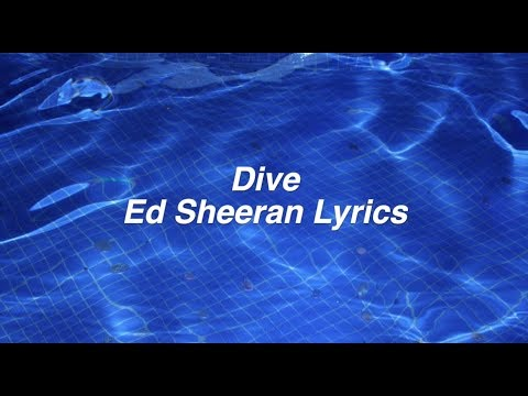 Dive || Ed Sheeran Lyrics