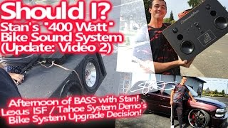 Afternoon of BASS with Stan - 400 Watt Bicycle Sound System Update Video 2