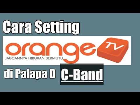 Cara Setting Orange TV C Band Palapa D