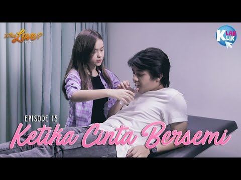 IS THIS LOVE | PART 15 : Ketika Cinta Bersemi