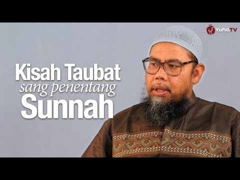 Kisah Islami: Kisah Taubat Sang Penentang Sunnah - Ustadz Zainal Abidin, Lc.