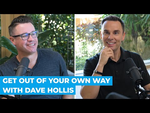 get-out-of-your-own-way-with-dave-hollis