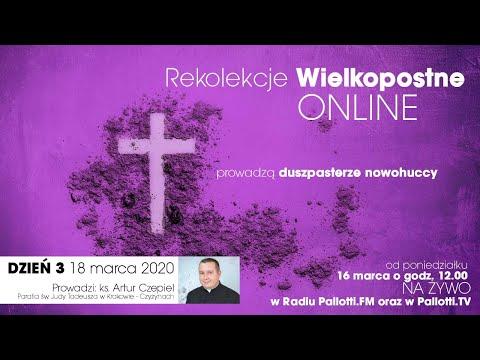 Rekolekcje Wielkopostne ONLINE - dzień 3 (18 marca 2020) ks. Artur Czepiel