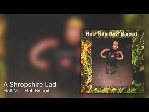 Half Man Half Biscuit - A Shropshire Lad [Official Audio]