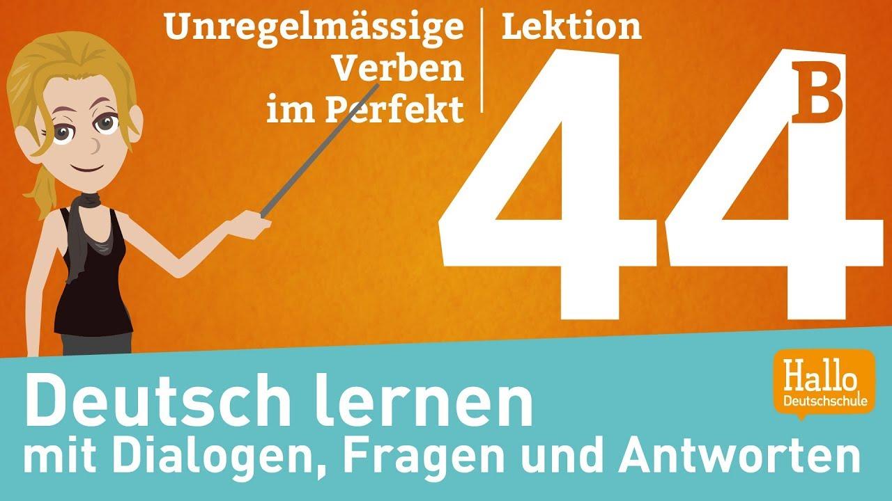 deutsch lernen mit dialogen lektion 44 teil 2 unregelm ssige verben im perfekt youtube