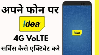 How to Enable Idea Volte | Enable 4G Volte in Idea Mobile