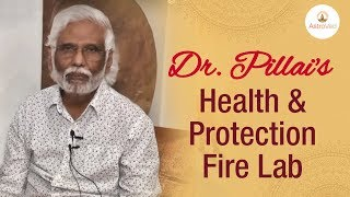 Dr. Pillai's Health & Protection Fire Lab