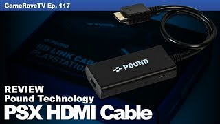 Pound Technology PSX HDMI Cable Review   GameRaveTV Ep. 117