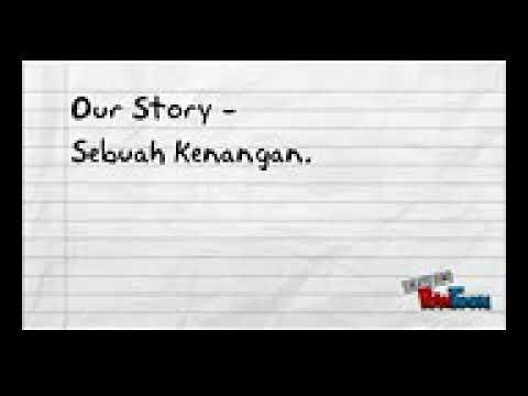 Ourstory-sebuah kenangan lirik