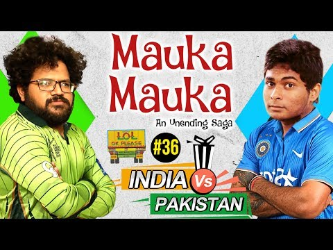 Mauka Mauka - India Vs Pakistan ICC Champions Trophy Final 2017 | Lol Ok Please #36