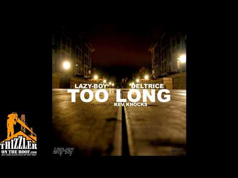 Lazy-Boy ft. Deltrice - Too Long (Prod. Kev Knocks) [Thizzler.com Exclusive]