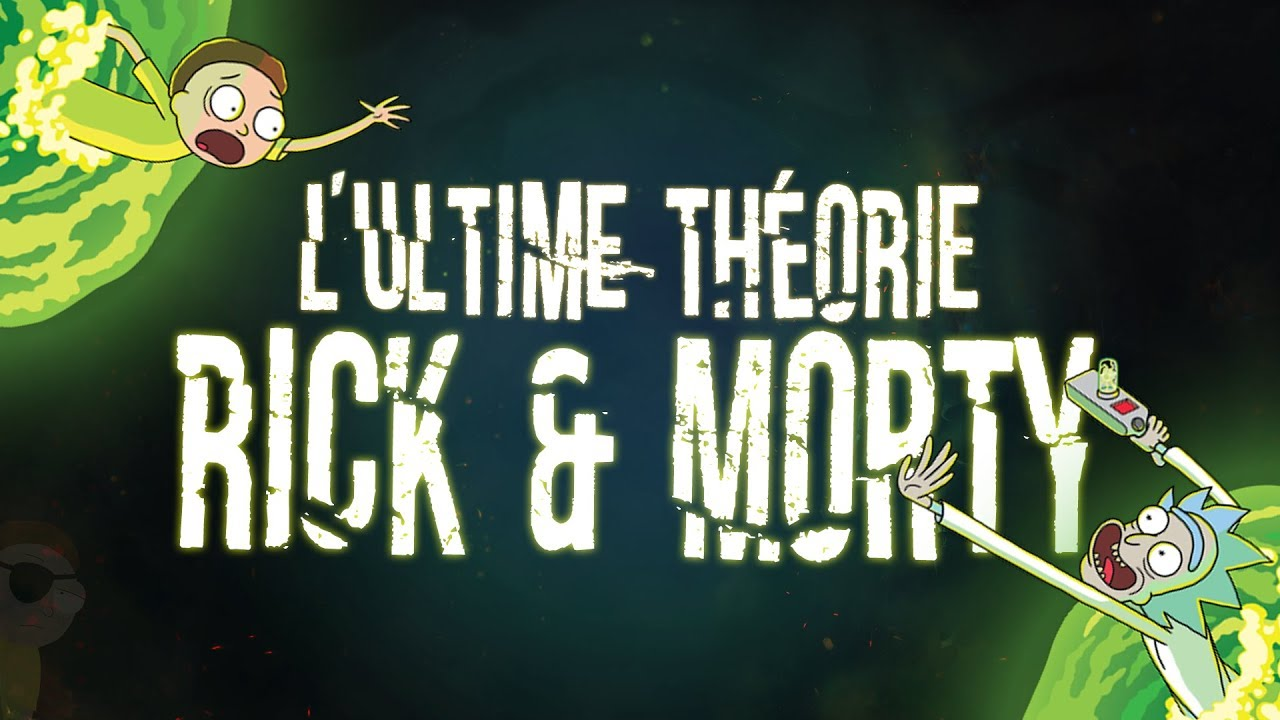 DESTRUCTEUR D'UNIVERS : L'ULTIME THÉORIE RICK ET MORTY