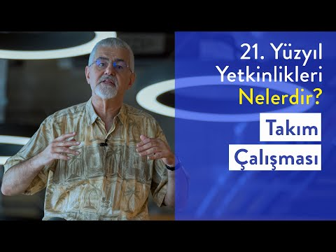 Prof. Dr. Erhan Erkut / 21. Yüzyıl Yetkinlikleri - Takım Çalışması