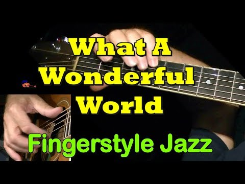 WHAT A WONDERFUL WORLD Fingerstyle Jazz + TAB by GuitarNick