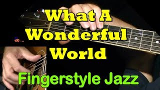 WHAT A WONDERFUL WORLD: Fingerstyle Jazz + TAB by GuitarNick Mp3