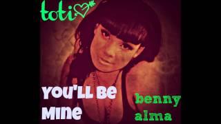 Toi You'll Be Mine{benny-alma}