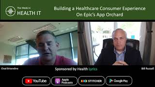 Building a Healthcare Consumer Experience on Epic's App Orchard | This Week in Health IT