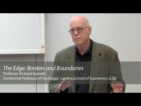 'The Edge: borders and boundaries': Richard Sennett