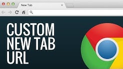 Chrome Custom New Tab URL