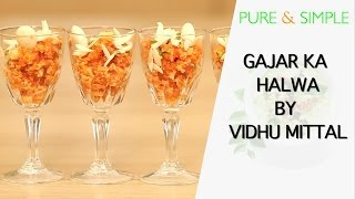 How To Make The Tastiest Gajjar Ka Halwa By Viddhu Mittal || Pure And Simple