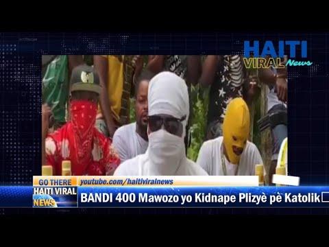 Flash! Bandi nan Baz 400 mawozo kidnape Plizye Pretres Pretr