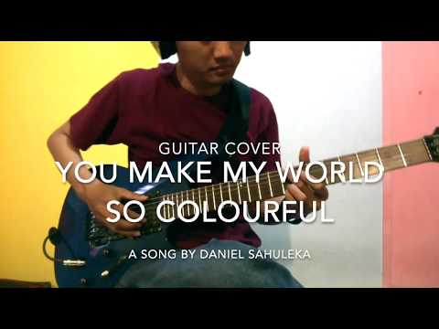 You Make My World So Colourful -  Daniel Sahuleka  - Guitar Cover