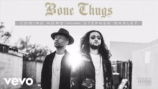 Bone Thugs - Coming Home (Audio) ft. Stephen Marley