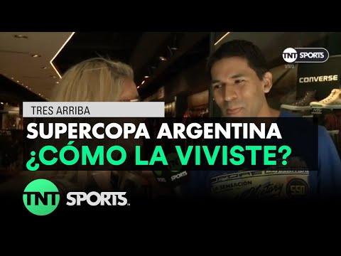 Supercopa Argentina 2017: ¿cómo viviste el partido?