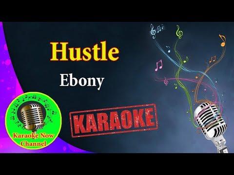 [Karaoke] Hustle- Ebony- Karaoke Now