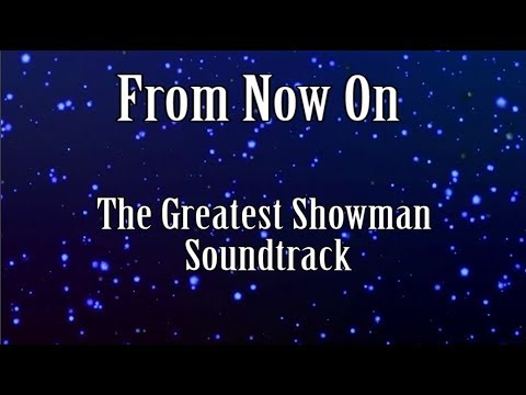 From Now On - Karaoke with Lyrics & Backing Vocals - The Greatest Showman Soundtrack