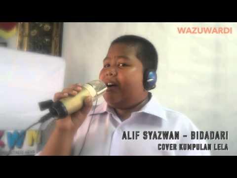 Alif Syazwan - Bidadari (Lela Cover) #WazuCover
