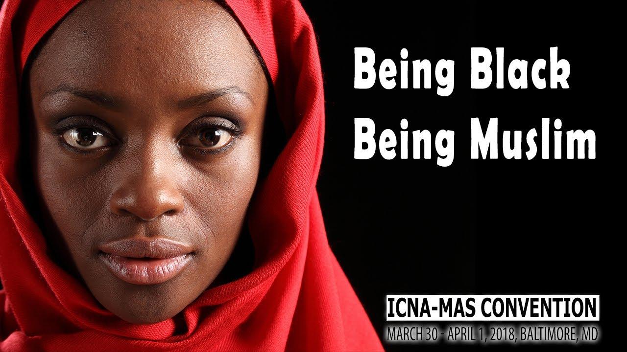 Being Black, Being Muslim by Ustadha Iesha Prime | ICNA-MAS Convention 2018